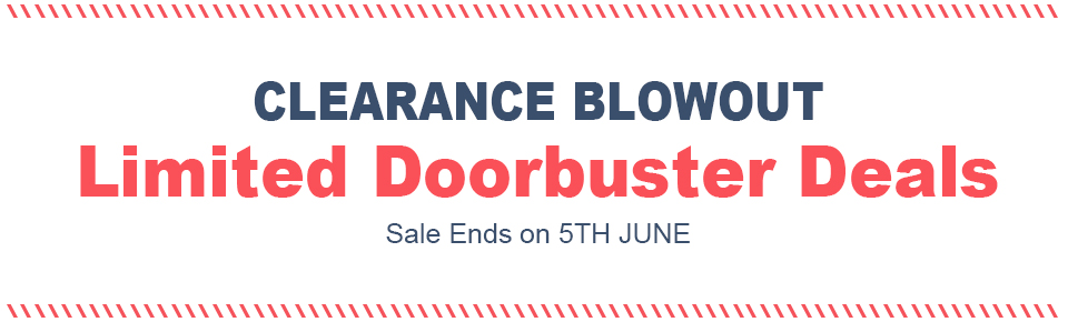 CLEARANCE BLOWOUT: Limited Doorbuster Deals