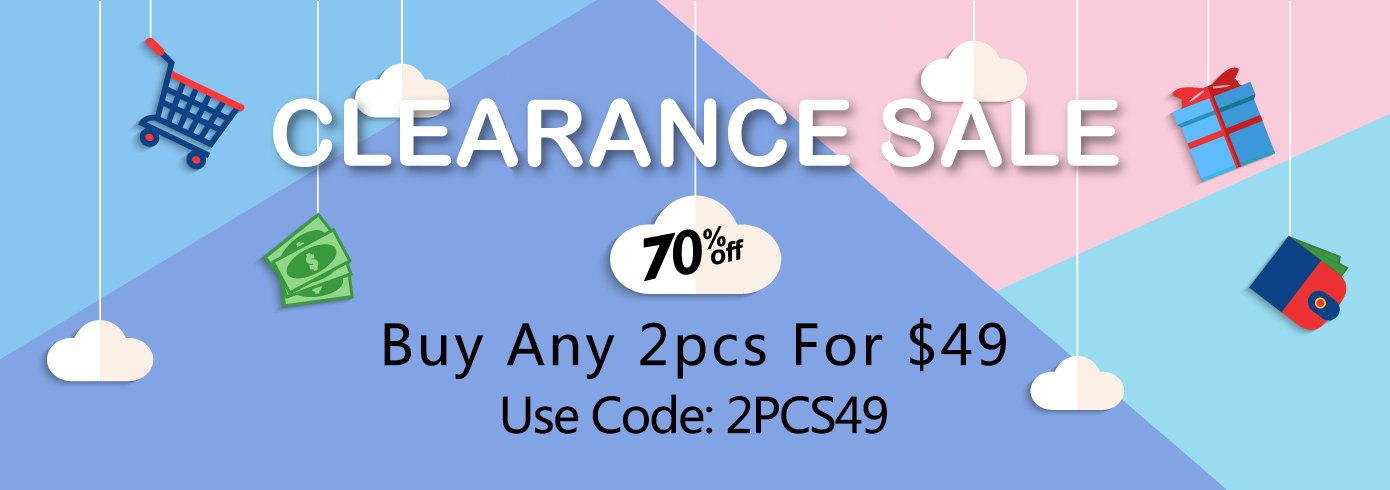 CLEARANCE SALE: Buy 2 for $49